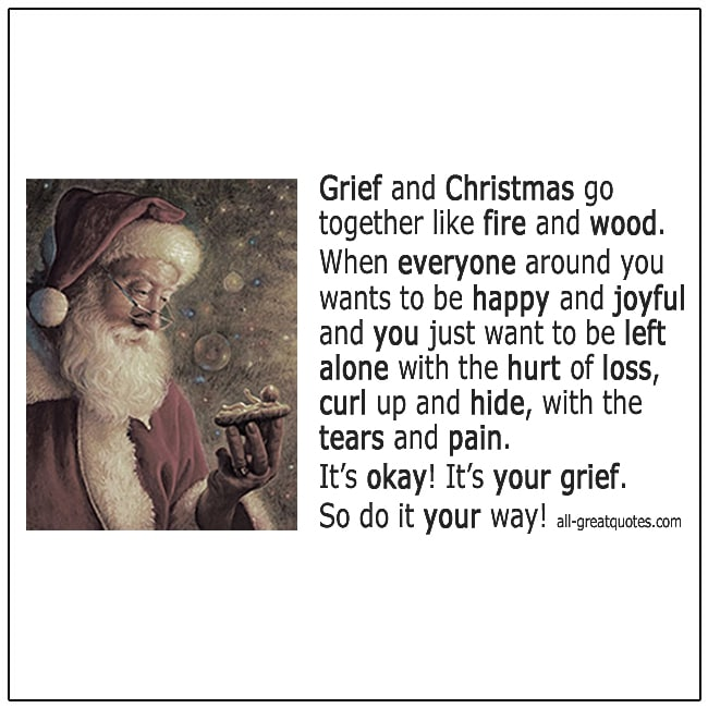Grief And Christmas Go Together Like Fire And Wood Christmas Grief Quotes