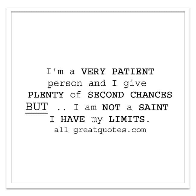 I'm a very patient person and I give plenty of second chances | Patience Quotes