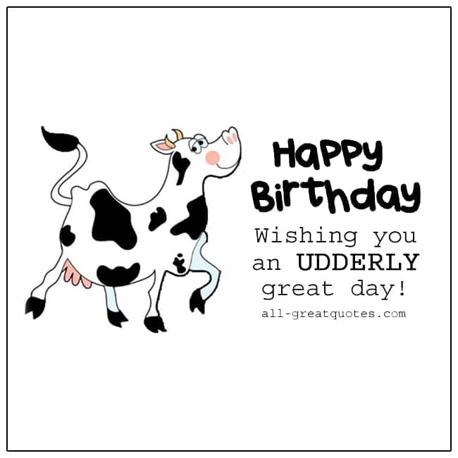 Happy Birthday Card Wishing You An Udderly Great Day