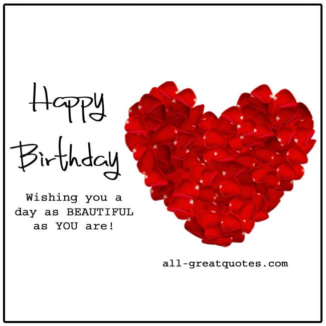 Happy birthday in heaven wishes quotes images - Wishing You A Day As Beautiful As You Are Free Birthday