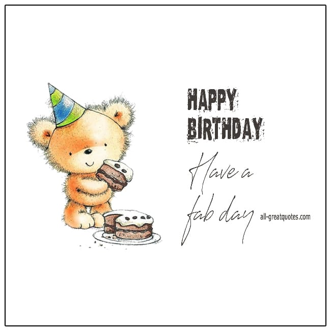 Happy Birthday Have A Fab Day Free Birthday Cards