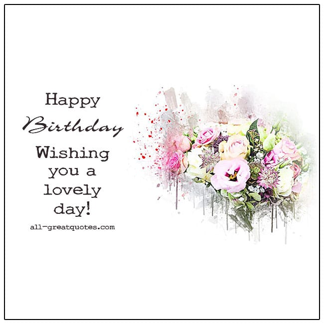Happy Birthday Wishing You A Lovely Day Card