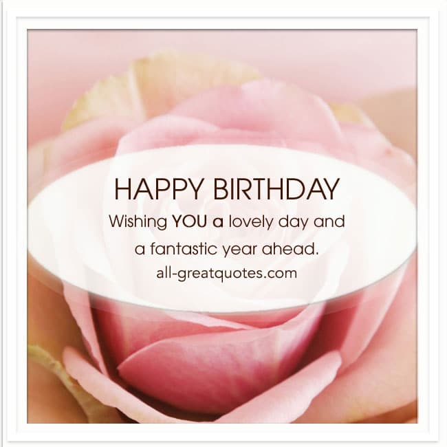 Happy_Birthday_Wishing_you_a-lovely_day_and_a_fantastic_year_ahead