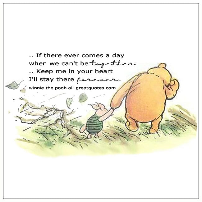 If There Ever Comes A Day Winnie The Pooh Quote