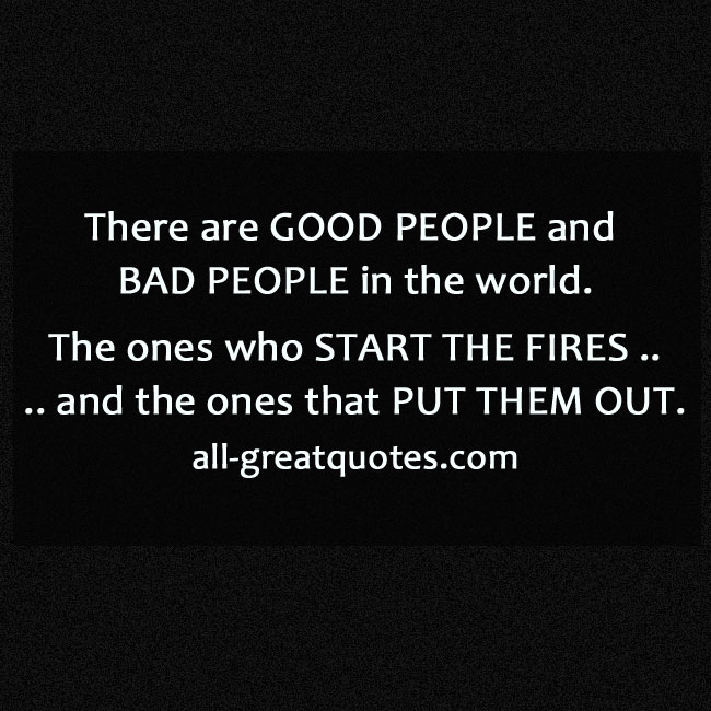 Bad People Quotes: There Are Good People And Bad People In The World