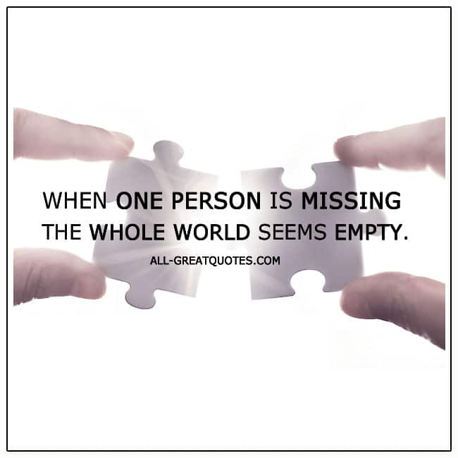The World Seems Empty When One Person Is Missing Grief Quote