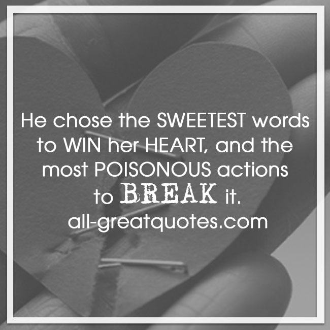 He_chose_the_sweetest_words_to_win_her_heart_and_the_most_poisonous_actions_to_break_it