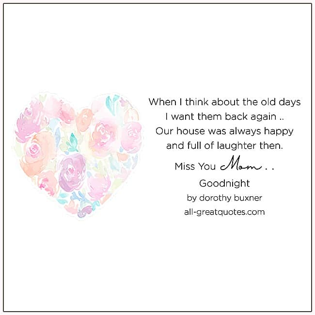 Miss You Mom Goodnight Dorothy Buxner Mom Grief Poems