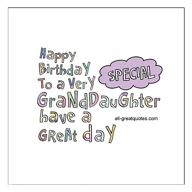 happy_birthday_to_a_very_special_granddaughter_have_a_great_day_free_granddaughter_birthday_cards