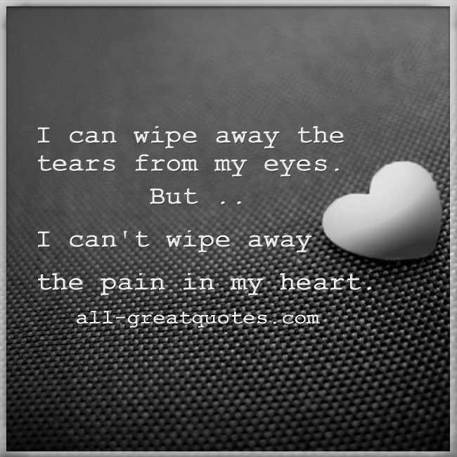 I Can Wipe Away The Tears From My Eyes But Grief Quotes Cards