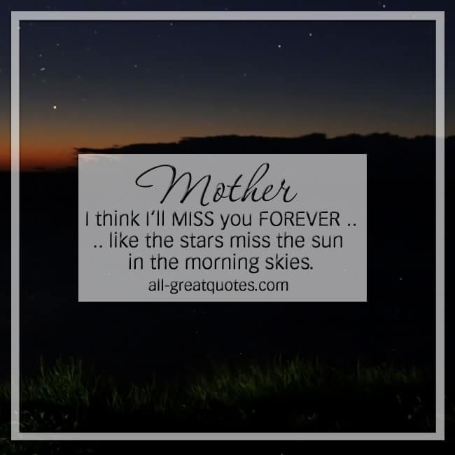 mother_i_think_ill_miss_you_forever_missing_mothers_day_quotes_cards