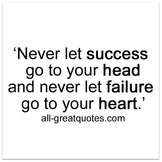 never_let_success_go_to_your_head_wisdom_quotes