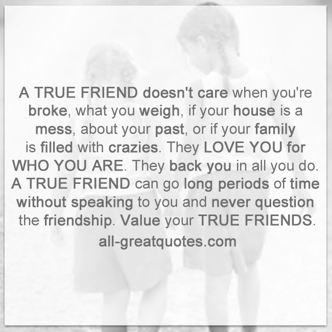 A_TRUE_FRIEND_doesn't_care_when_you're_broke_what_you_weigh_|_Friendship_Quotes