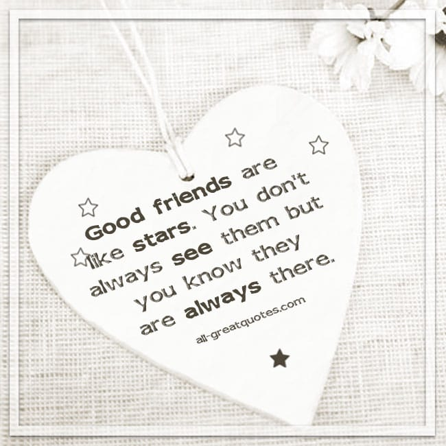 Good friends are like stars | Friendship Quotes