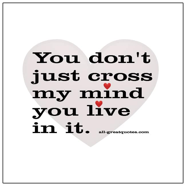 Grief Quotes You Don't Just Cross My Mind You Live In It