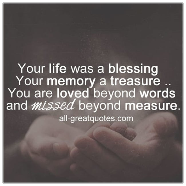 Your Life Was A Blessing Your Memory A Treasure Grief Verses