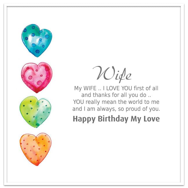 My WIFE I LOVE YOU first of all and thanks for all you do – Happy Birthday Wife Cards