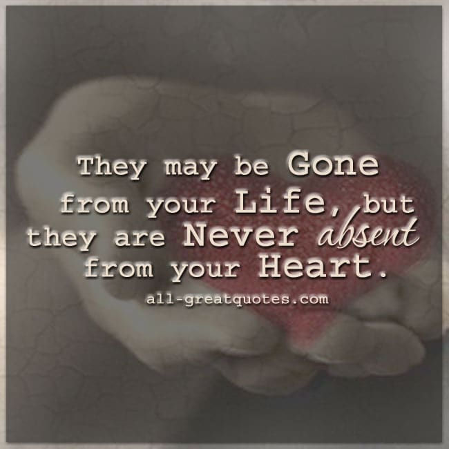 they-may-be-gone-from-your-life-but-they-are-never-absent-from-your-heart-grief-loss-cards