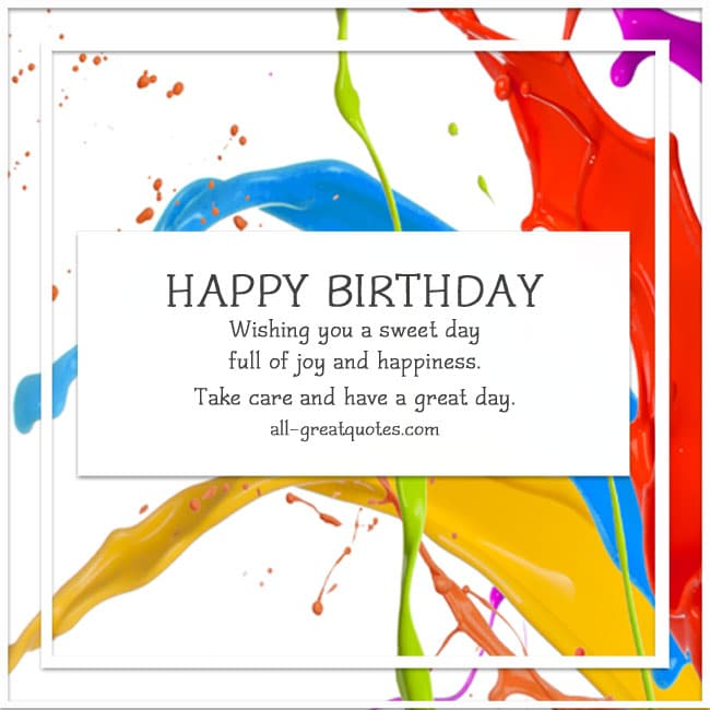 HAPPY BIRTHDAY Wishing You A Sweet Day Full Of Joy And Happiness Take Care Have Great Birthday Cards On Facebook