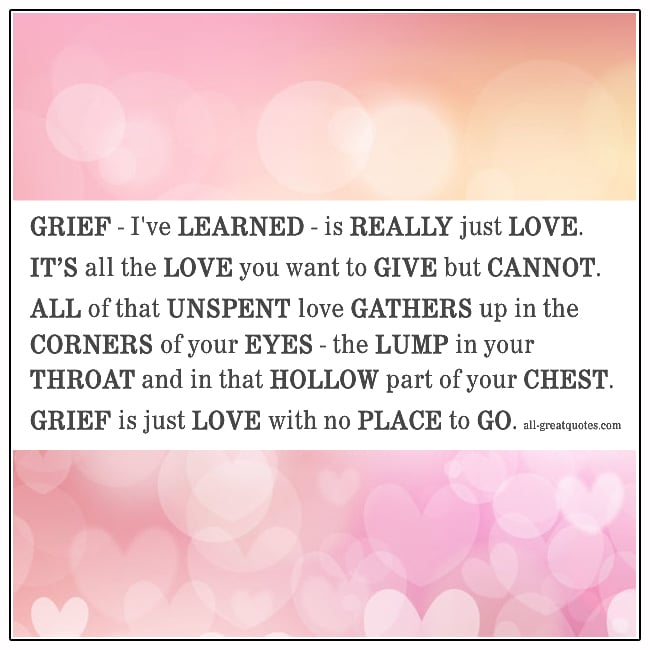 Grief-I've-Learned-Is-Really-Just-Love-Grief-Quotes