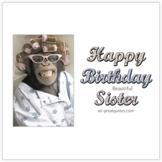 happy birthday beautiful sister sister birthday card for