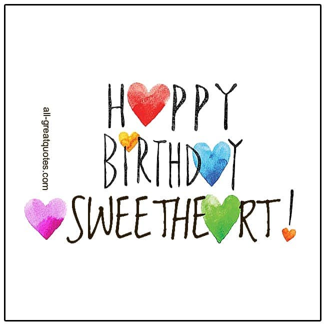 Happy Birthday Sweetheart. Free Birthday Cards For Love Wife Girfriend Partner