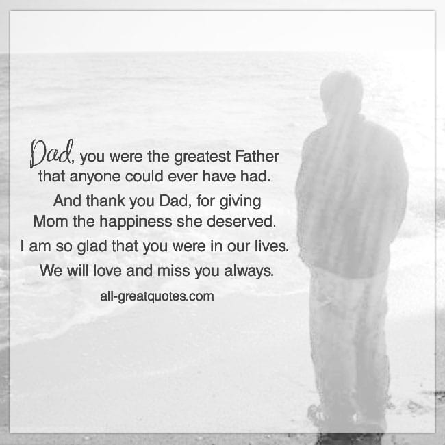 Dad you were the greatest Father that anyone could ever have had card