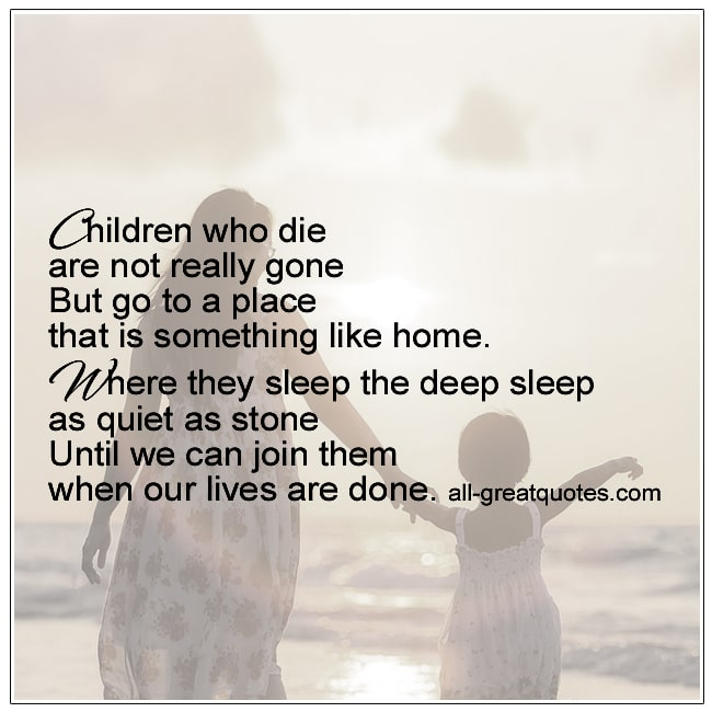 Children Who Die Are Not Really Gone Loss Of A Child Poems