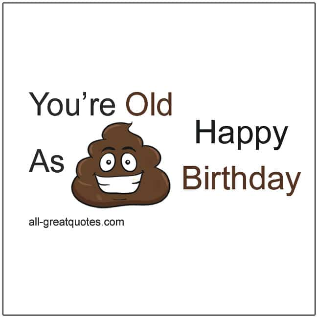 You're Old As Crap Funny Birthday Cards