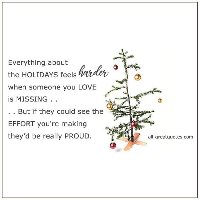 Holidays Feels Harder When Someone You Love Is Missing Christmas In Heaven Quotes