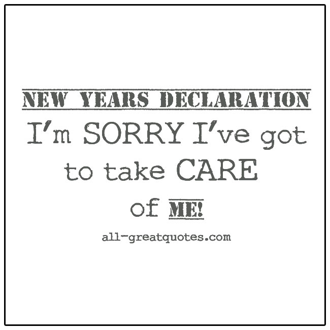 I'm SORRY I've Got To Take CARE Of ME Quotes