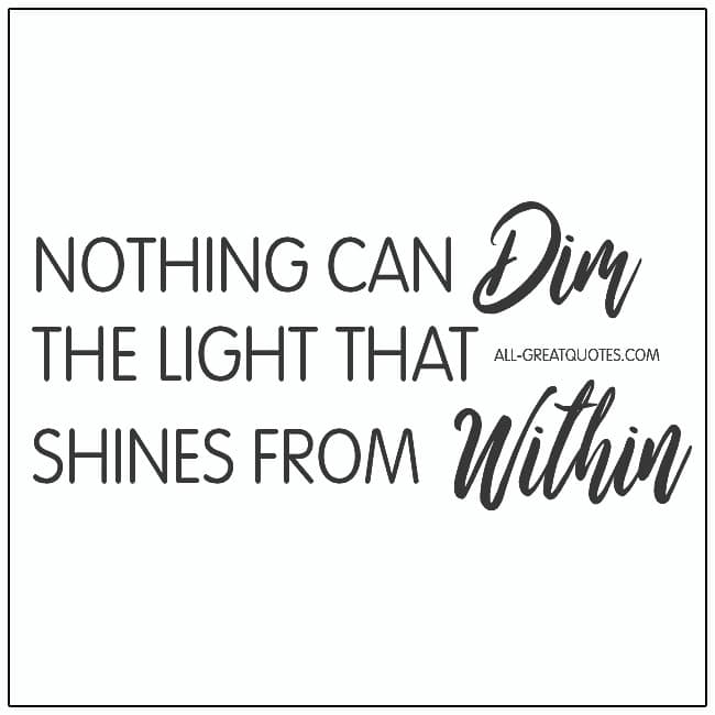 Nothing Can Dim The Light That Shines Happiness Quotes
