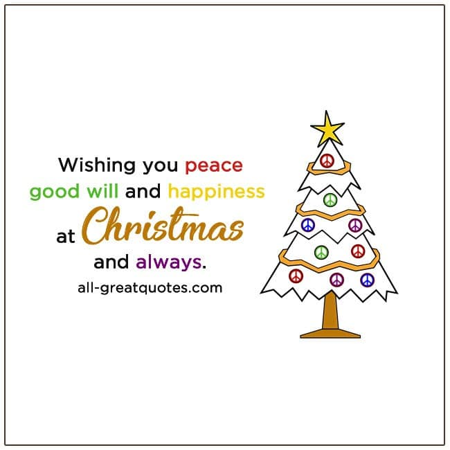Wishing you peace good will and happiness at Christmas and always.