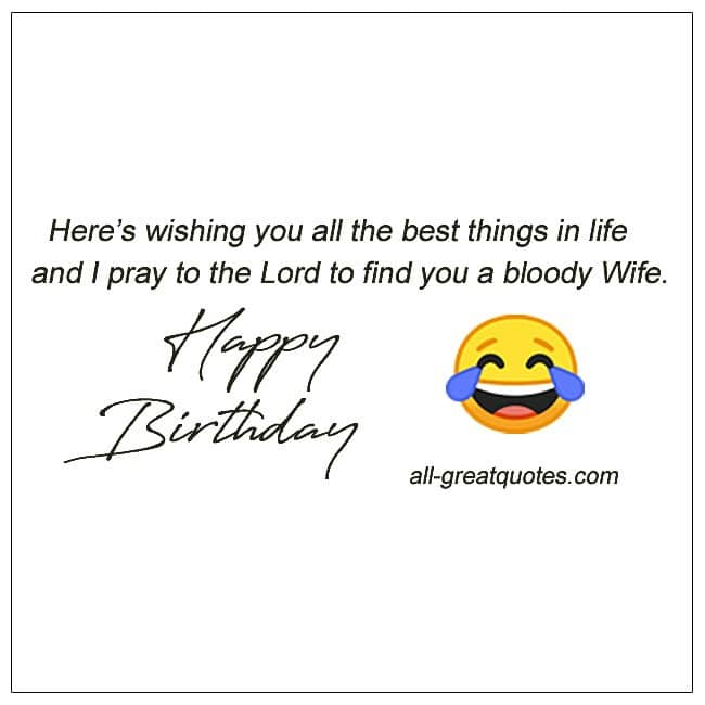 Heres Wishing You All The Best Things In Life Funny Male Birthday Card