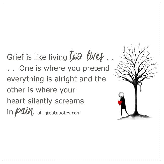 Grief Is Like Living Two Lives Grief Quotes