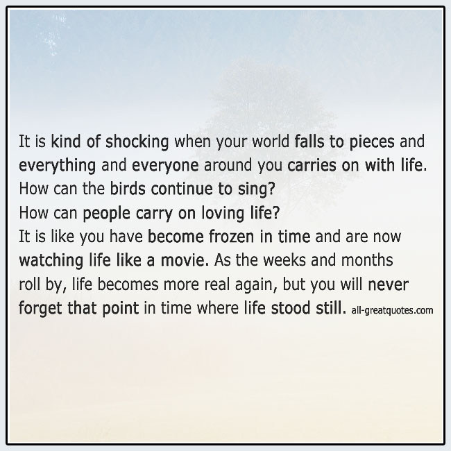 It Is Kind Of Shocking When Your World Falls To Pieces Grief Quote