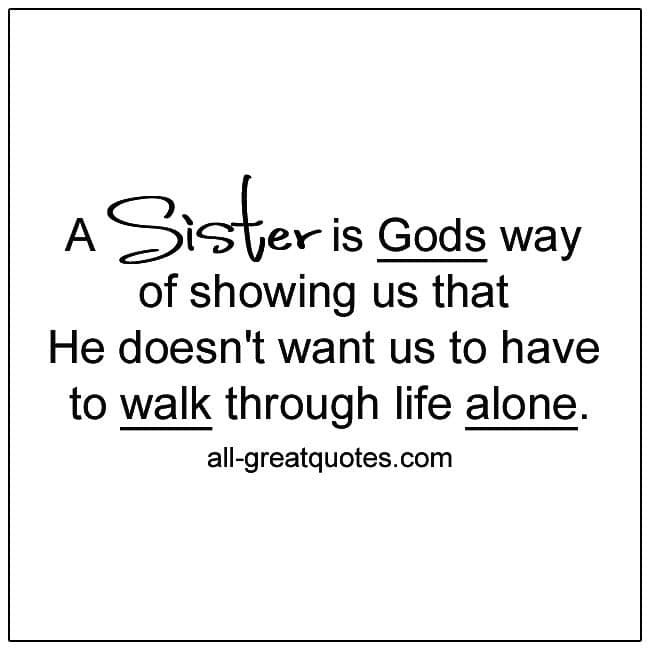 Sister is God's Way Of Showing Us Sister Quotes For Sister