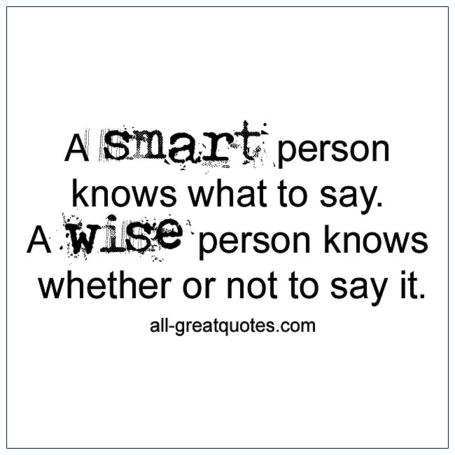 A Smart Person Knows What To Say Life Quotes