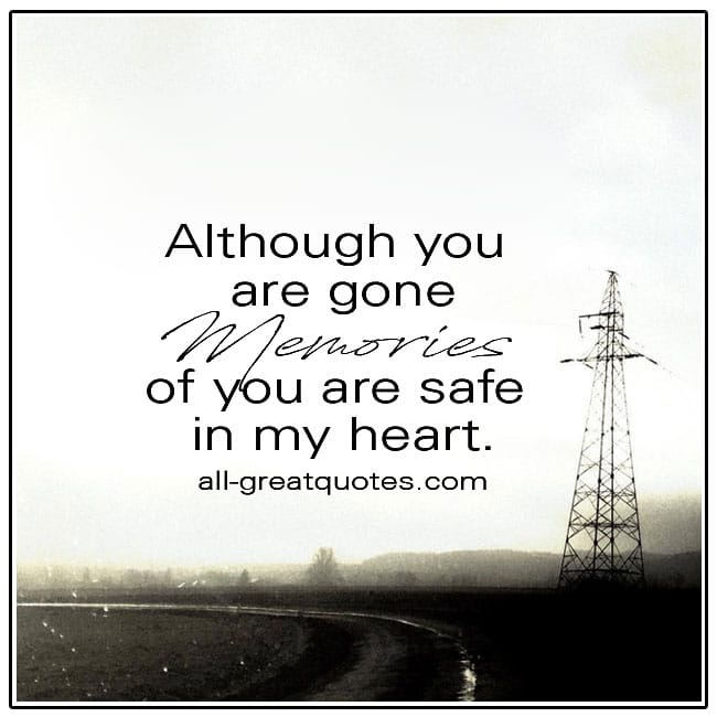 Memories Of You Are Safe In My Heart Grief Quotes