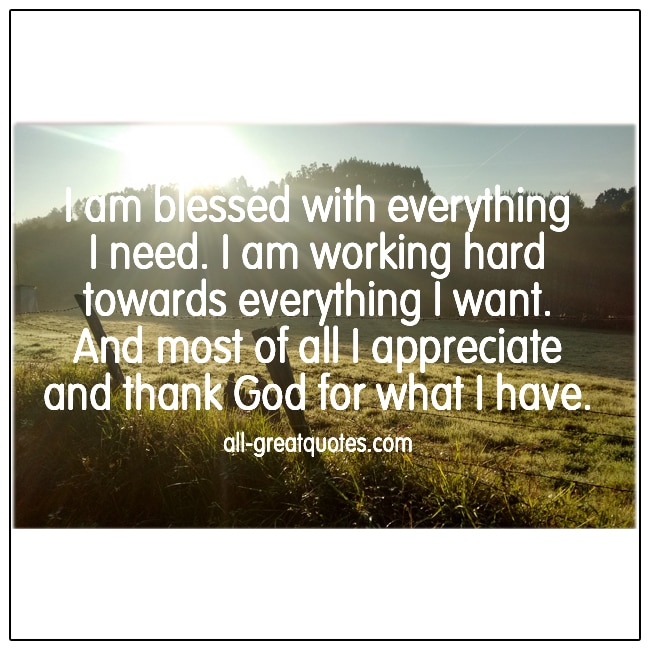I Am Blessed With Everything I Need Positive Quotes