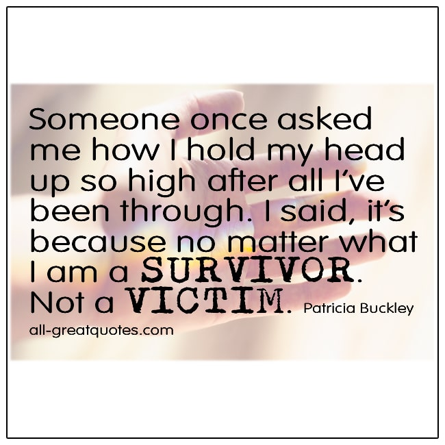 Someone Once Asked Me How I Hold My Head Up Patricia Buckley Quotes