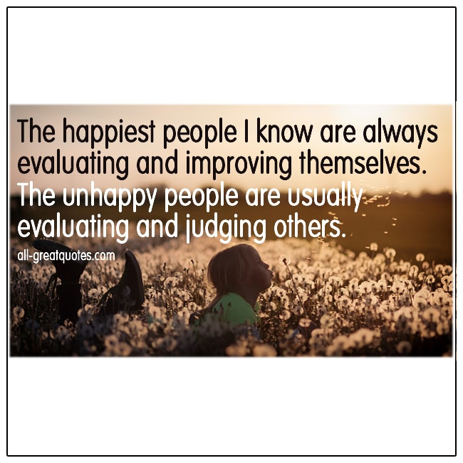 The Happiest People I Know Are Always Evaluating Positive Quote