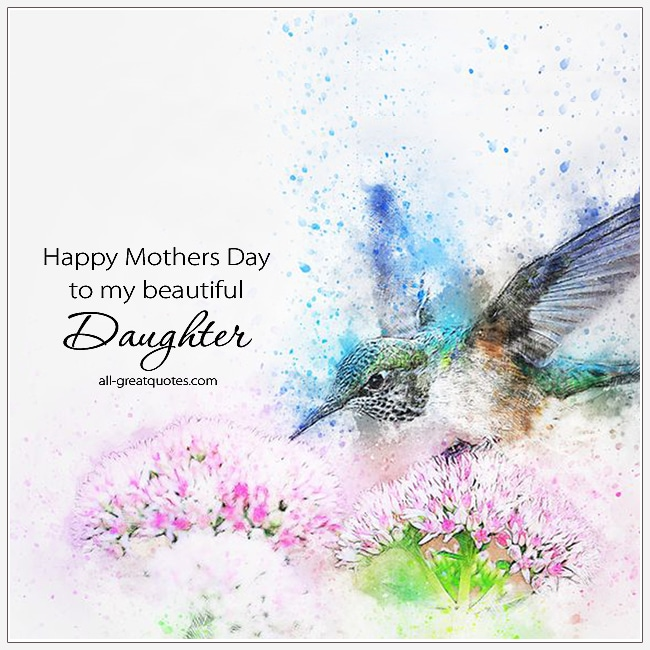 Happy Mothers Day To My Beautiful Daughter Mothers Day Cards