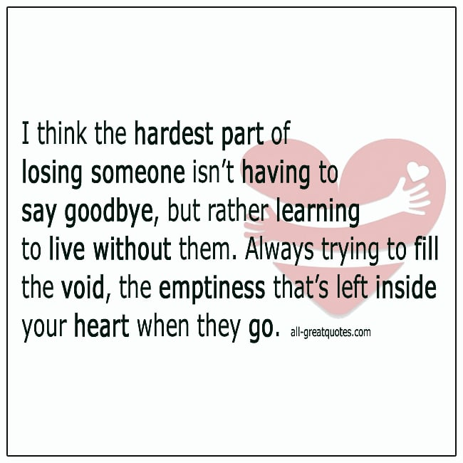 I Think The Hardest Part Of Losing Someone Grief Quotes