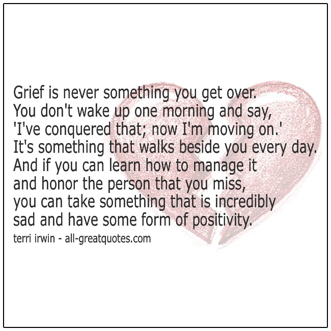 Grief Is Never Something You Get Over Terri Irwin Grief Quotes
