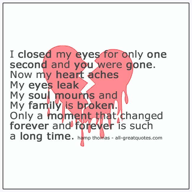 I Closed My Eyes For Only One Second And You Were Gone Grief Quotes