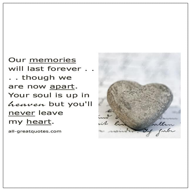 Our Memories Will Last Forever Though We Are Now Apart Grief Verses