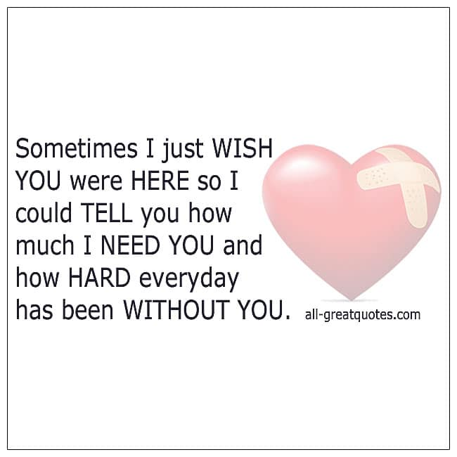 Sometimes I Just Wish You Were Still Here Grief Quote