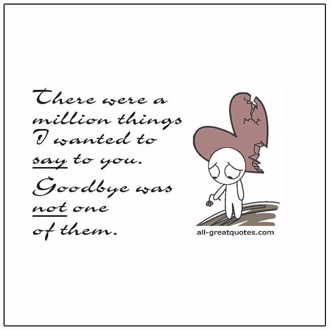 There Were A Million Things I Wanted To Say To You Grief Quotes
