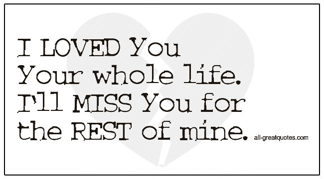 Grief Feelings Quotes I Loved You Your Whole Life